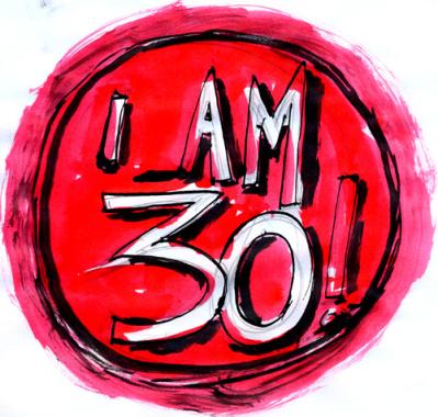 I am 30